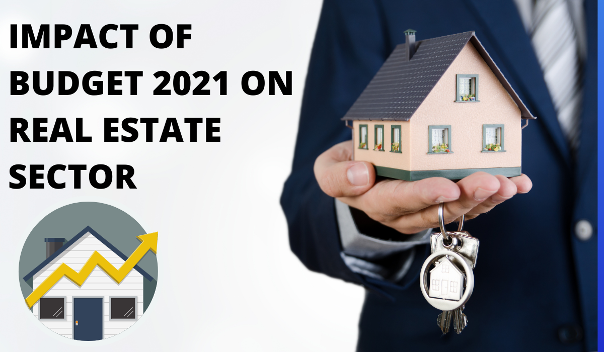 Read more about the article Impact of Budget 2021 on Real Estate Sector in India